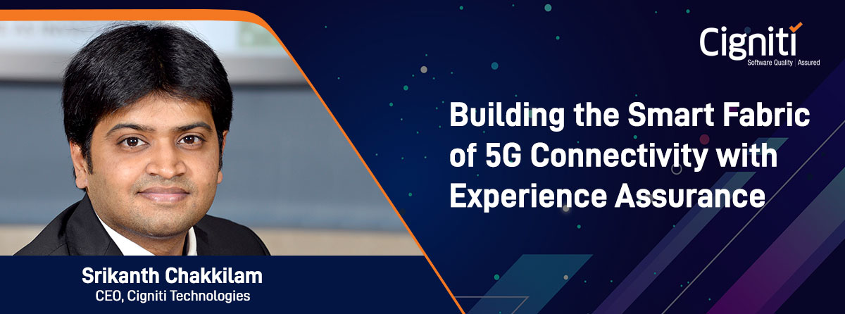 Building The Smart Fabric Of 5G Connectivity With Experience Assurance