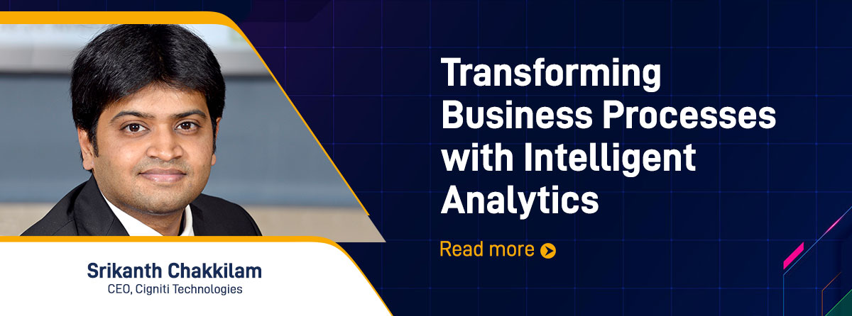 Srikanth Chakkilam - Transforming Business Processes With Intelligent Analytics