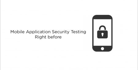 Mobile Application Security Testing Right before Your Eyes