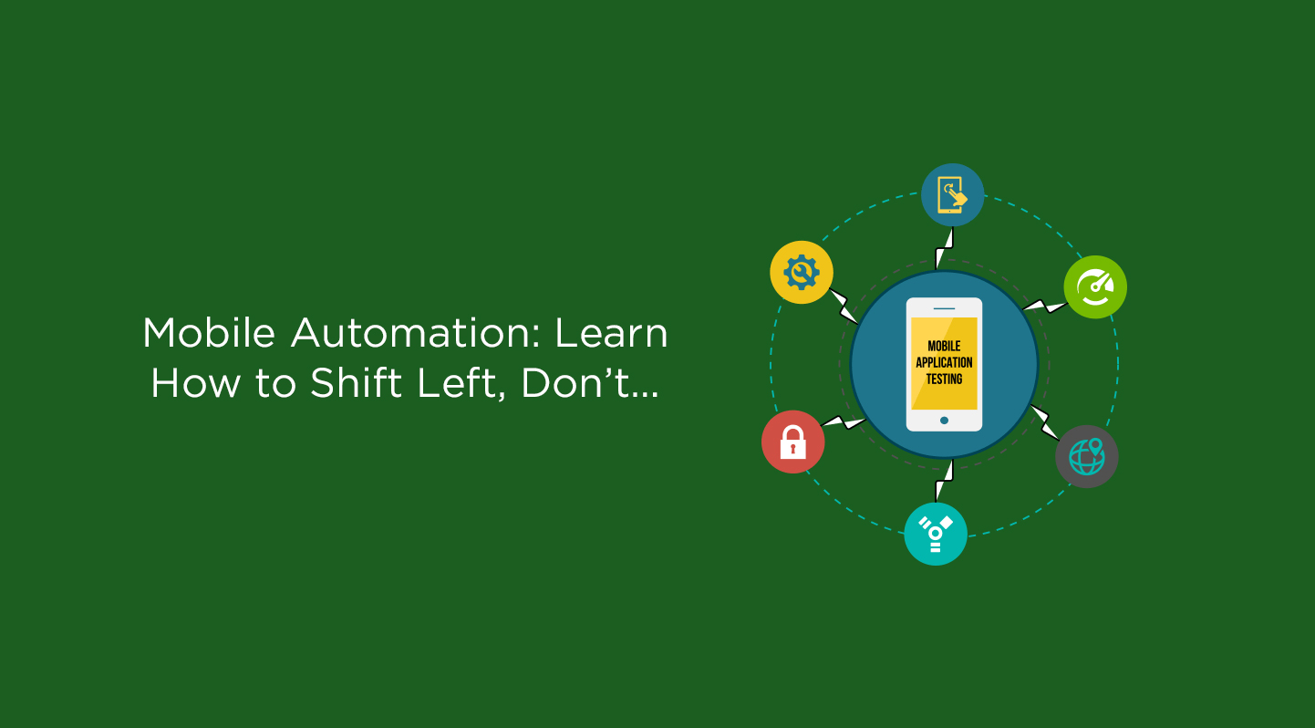 Mobile Automation Learn How to Shift Left