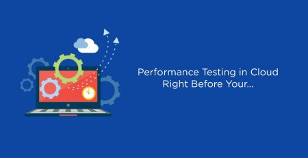 Performance Testing in Cloud Right Before Your Eyes Webinar Series